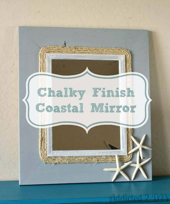 Chalky Finish Coastal Mirror | Addicted 2 DIY