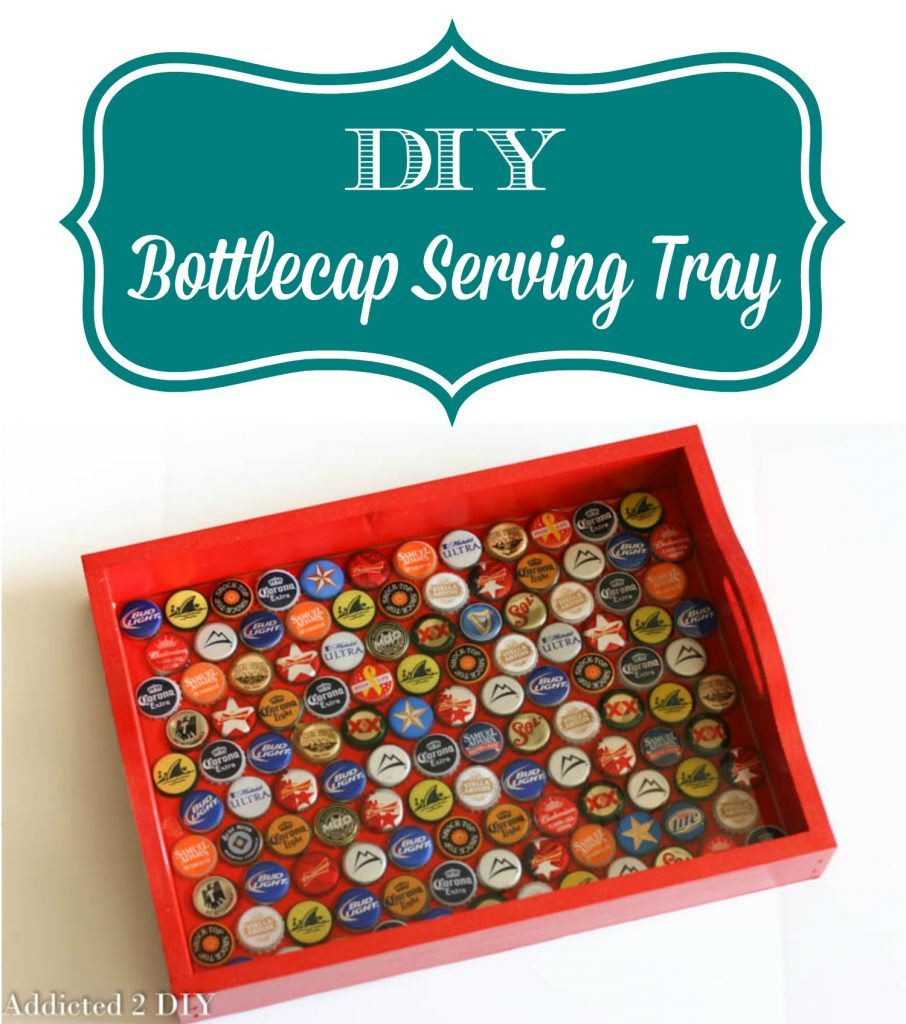 Diy bottlecap serving tray addicted 2 diy for Diy bottle cap crafts