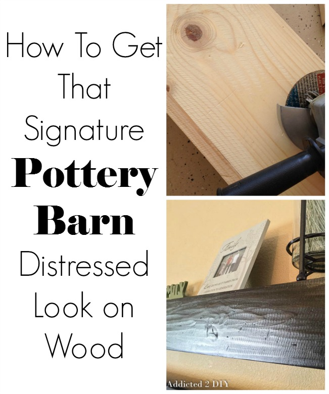 How To Get That Signature Pottery Barn Distressed Look on Wood