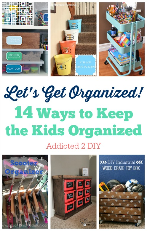 Let's Get Organized - 14 Ways to Keep the Kids Organized