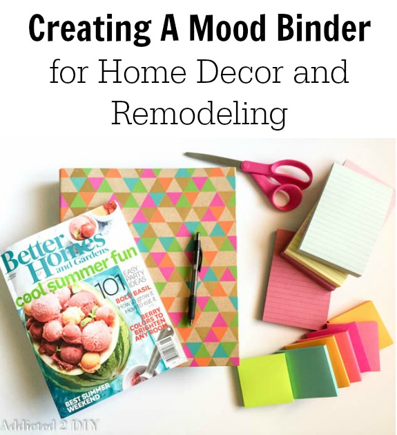 Creating A Mood Binder for Home Decor and Remodeling